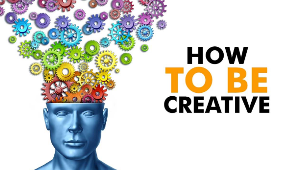 How to Be Creative in Everything